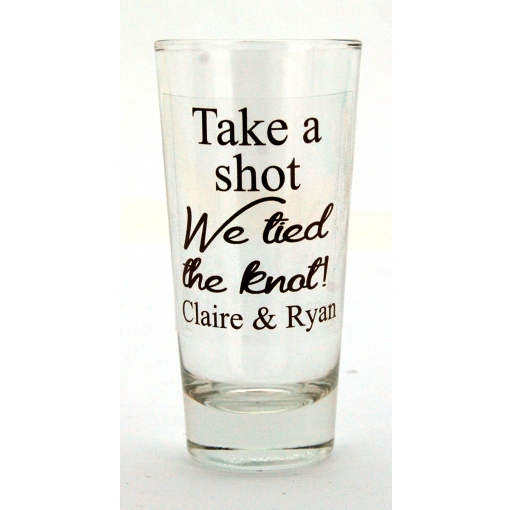 Take A Shot We Tied The Knot Shot Glass