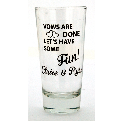 The Vows Are Done Lets Have Some Fun Shot Glass